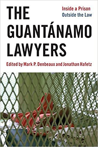 Book The Guantánamo Lawyers: Inside a Prison Outside the Law by Hafetz, Jonathan (2011)