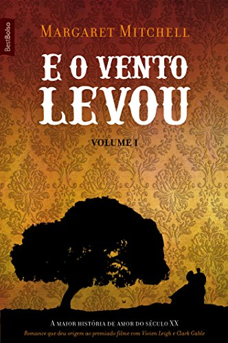 E O Vento Levou - Volume 1