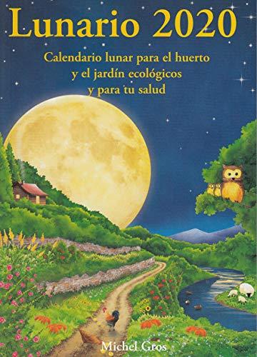 Lunario 2020: Calendario lunar para el huerto por Michel Gros,Glòria Rehues