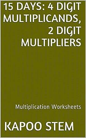 15 Multiplication Worksheets with 4-Digit Multiplicands, 2-Digit ...