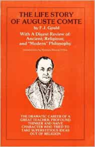the life and works of auguste comte Auguste comte and positivism by john stuart mill  most widely held works by auguste comte  (literary, artistic, etc) intellectual life kauṭalya king, martin.