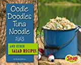 Oodle Doodles Tuna Noodle and Other Salad Recipes
