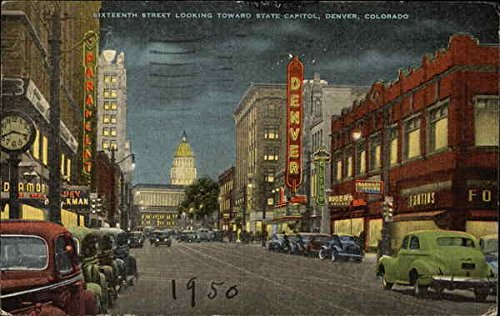 Sixteenth Street Looking Toward State Capitol Denver, Colorado Original Vintage Postcard (Capitol Denver Co State)