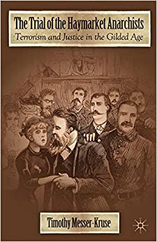 Book The Trial of the Haymarket Anarchists: Terrorism and Justice in the Gilded Age