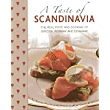 A Taste of Scandinavia: The real food and cooking of Sweden, Norway and Denmark