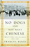 No Dogs and Not Many Chinese, Frances Wood, 0719557585