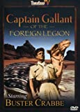 Captain Gallant of Foreign Legion starring Buster Crabbe