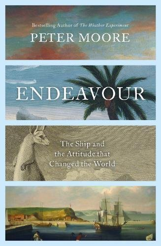 Endeavour  The Ship And The Attitude That Changed The World