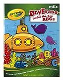Crayola Dry Erase Learning Activity Workbook Under The Sea ABC's
