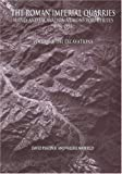 img - for The Roman Imperial Quarries: The Excavations - Survey and Excavation at Mons Porphyrites 1994-1998 (Excavation Memoirs) book / textbook / text book