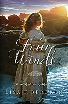 Four Winds (River of Time California Book 2) by [Bergren, Lisa T.]