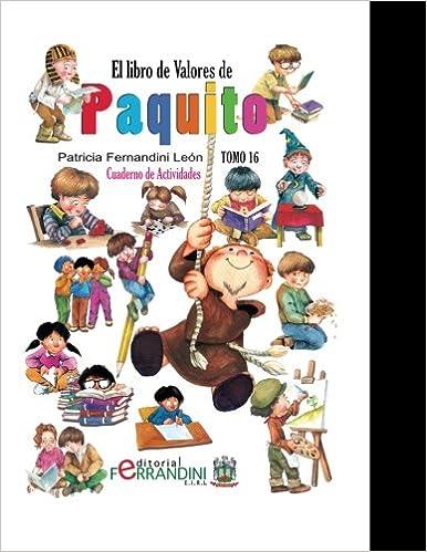 El Libro de Valores de Paquito-Actividades: Selección y adaptación de cuentos universales: Volume 16: Amazon.es: Patricia Fernandini León: Libros