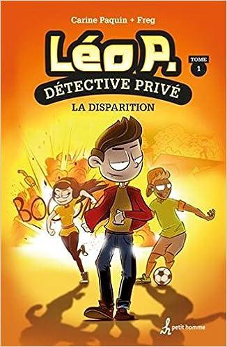 Leo P Detective Prive Tome  La Disparition Amazon Ca Carine Paquin Freg Books