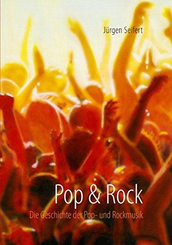 Pop & Rock: Die Geschichte der Pop- und Rockmusik