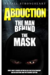 Abduction The Man Behind the Mask Kindle Edition