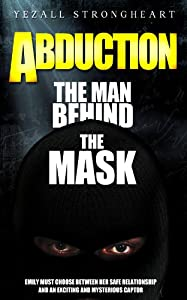 Abduction The Man Behind the Mask
