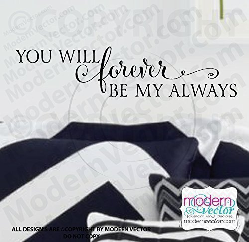 (You Will Forever Be My Always Vinyl Wall Decal)