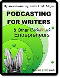 Podcasting for Writers and Other Creative Entrepreneurs