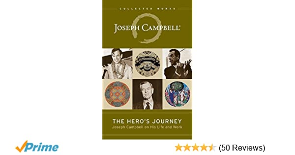 The Heros Journey Joseph Campbell On His Life And Work The