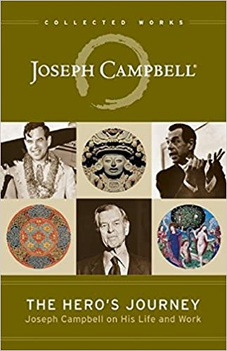 The Hero's Journey: Joseph Campbell on His Life and Work (The ...