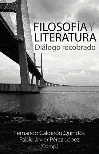 Filosofía y literatura: Diálogo recobrado (Spanish Edition) - Kindle edition by Pablo Javier Pérez López, Fernando Calderón Quindós, Teresa Oñate Y Zubía, ...