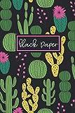 Black Paper: 6x9 Cactus Journal | Black Paper