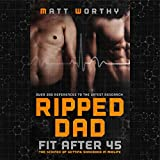 Ripped Dad: Fit After 45