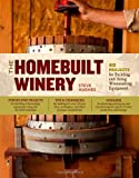 The Homebuilt Winery, Steve Hughes, 1603429905