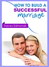 How to Build a Successful Marriage