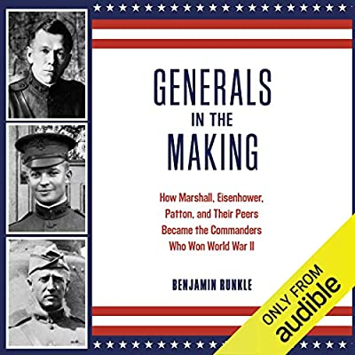 Generals in the Making: How Marshall, Eisenhower, Patton