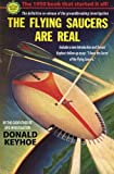 The Flying Saucers Are Real, Donald Keyhoe, 0982688741