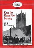 Keep the Home Fires Burning, Markham, John, 0948929146