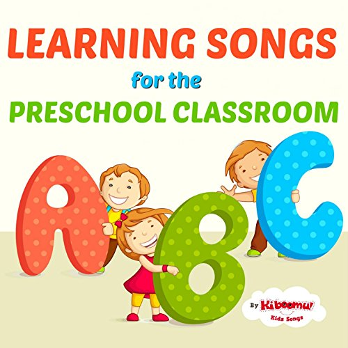 (Learning Songs for the Preschool Classroom)
