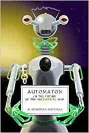 Automaton: the future of the mechanical man