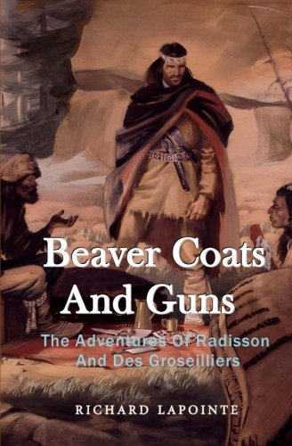 beaver-coats-and-guns-the-adventures-of-radisson-and-des-groseilliers