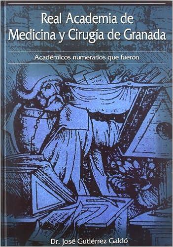 Real Academia de Medicina y Cirugía de Granada. 2 Volúmenes ...