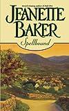 Spellbound, Jeanette Baker, 145160601X