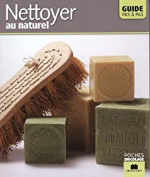 Nettoyer au naturel : Guide pas à pas