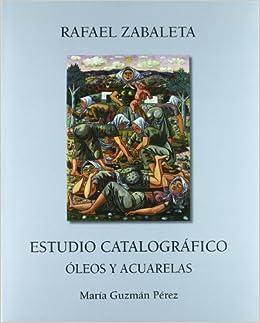 Rafael zabaleta: estudio catalografico oleos y acuarelas: Amazon.es: María F. Guzman Perez: Libros