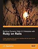 building dynamic web 2 0 websites with ruby on rails create database driven dynamic websites with this open source web application framework