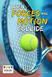 When Forces and Motion Collide (Engage Literacy: Engage Literacy Grey)