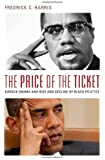 The Price of the Ticket: Barack Obama and Rise and Decline of Black Politics