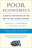 img - for Poor Economics: A Radical Rethinking of the Way to Fight Global Poverty book / textbook / text book