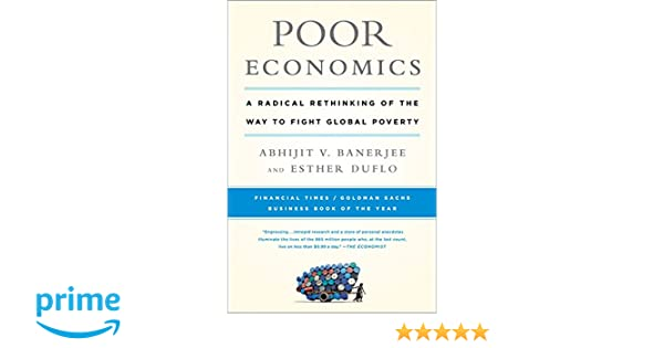 51dd6464 Poor Economics: A Radical Rethinking of the Way to Fight Global Poverty:  Amazon.es: Abhijit Banerjee, Esther Duflo: Libros en idiomas extranjeros