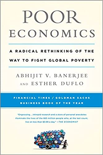 image for Poor Economics: A Radical Rethinking of the Way to Fight Global Poverty