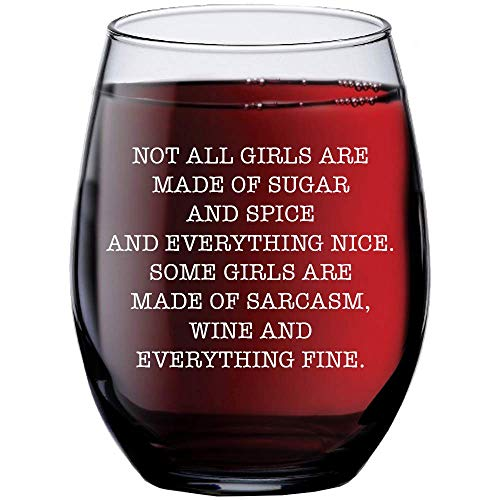 Not All Girls Are Made of Sugar and Spice Wine Glass - Stemless Wine Glasses with Funny Sayings Birthday Gift for Mom, Wife, Sister, Best Friend - Party Supplies 15 oz (Funny Valentines Day Sayings For Best Friends)