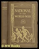 img - for The National in the World War: April 6, 1917-November 11, 1918 book / textbook / text book