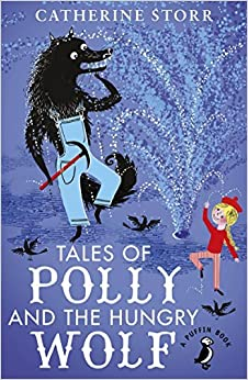 Book Tales of Polly and the Hungry Wolf (A Puffin Book) by Catherine Storr (2016-01-07)