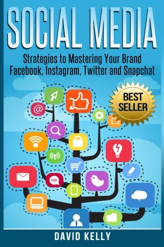 Social-Media-Strategies-To-Mastering-Your-Brand-Facebook-Instagram-Twitter-and-Snapchat