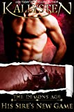 His Sire's New Game: His Dominant Sire (The Demons Age Book 7)